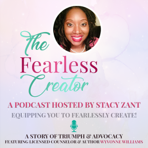 The Fearless Creator Podcast Cover Art Featuring Wyvonne Williams Author of Parenting Interesting Children